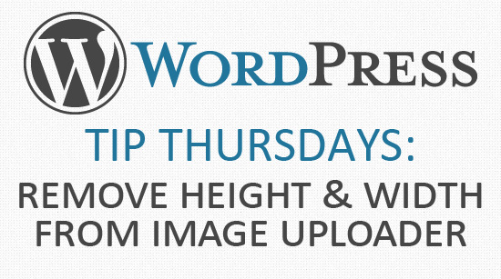 06 June 2013 - wordpress tips remove height width from image uploader